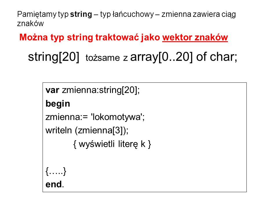 string[20] tożsame z array[0..20] of char;